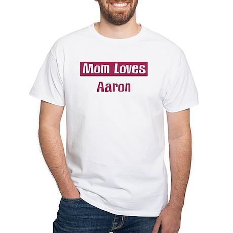 Mom Loves Aaron White T-Shirt