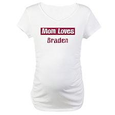 Mom Loves Braden Shirt