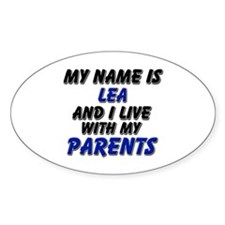 my name is lea and I live with my parents Decal