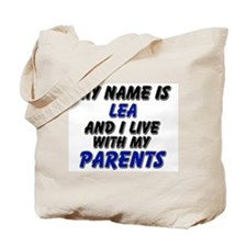 my name is lea and I live with my parents Tote Bag