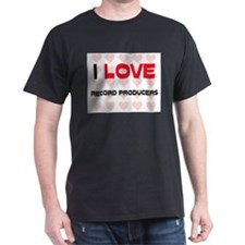 I LOVE RECORD PRODUCERS T-Shirt