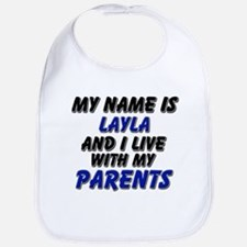 my name is layla and I live with my parents Bib