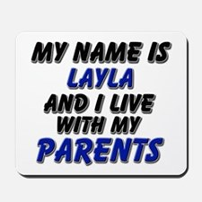my name is layla and I live with my parents Mousep
