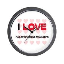 I LOVE RAIL OPERATIONS MANAGERS Wall Clock