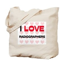 I LOVE RADIOGRAPHERS Tote Bag
