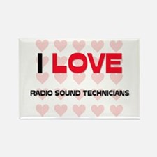 I LOVE RADIO SOUND TECHNICIANS Rectangle Magnet