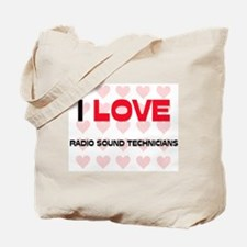 I LOVE RADIO SOUND TECHNICIANS Tote Bag