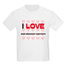 I LOVE RADIO BROADCAST ASSISTANTS T-Shirt