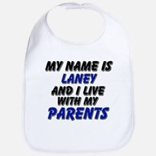 my name is laney and I live with my parents Bib