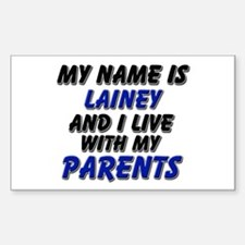 my name is lainey and I live with my parents Stick
