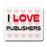 I LOVE PUBLISHERS Mousepad