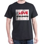 I LOVE PUBLISHERS Dark T-Shirt