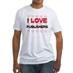 I LOVE PUBLISHERS Fitted T-Shirt