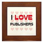 I LOVE PUBLISHERS Framed Tile