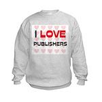 I LOVE PUBLISHERS Kids Sweatshirt