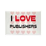 I LOVE PUBLISHERS Rectangle Magnet (10 pack)