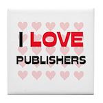 I LOVE PUBLISHERS Tile Coaster