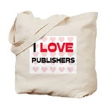 I LOVE PUBLISHERS Tote Bag
