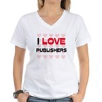 I LOVE PUBLISHERS Women's V-Neck T-Shirt