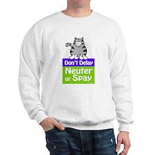 Don't Delay (Cat) - Neuter or Spay Sweatshirt