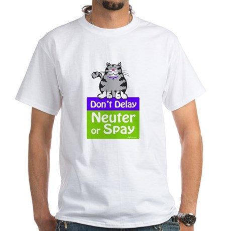 Don't Delay (Cat) - Neuter or Spay White T-Shirt