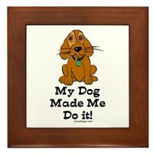 My Dog Made Me Do it! Framed Tile