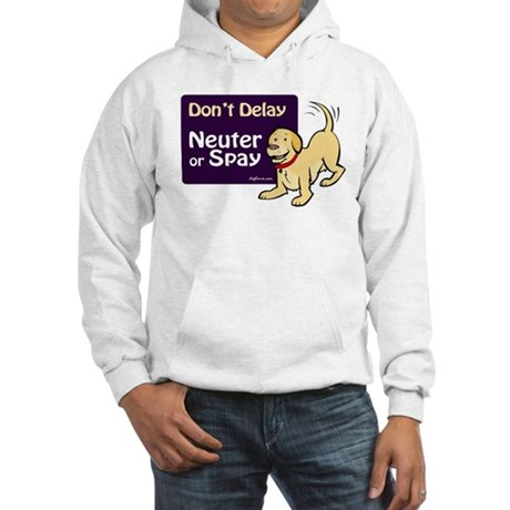 Don't Delay (Dog) - Neuter or Spay Hooded Sweatshi