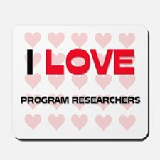 I LOVE PROGRAM RESEARCHERS Mousepad