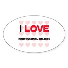 I LOVE PROFESSIONAL COACHES Oval Decal