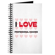 I LOVE PROFESSIONAL COACHES Journal
