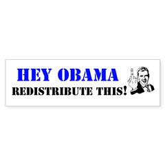 Hey Obama Redistribute This! (Bumper 10 pk)