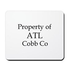 Property of ATL Cobb Co Mousepad