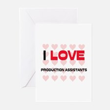 I LOVE PRODUCTION ASSISTANTS Greeting Cards (Pk of