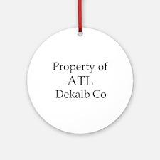 Property of ATL Dekalb Co Ornament (Round)
