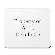 Property of ATL Dekalb Co Mousepad