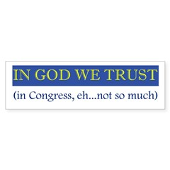 In God We Trust, In Congress, Bumper Sticker