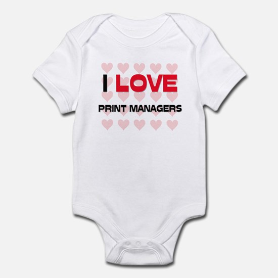 I LOVE PRINT MANAGERS Infant Bodysuit