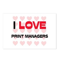 I LOVE PRINT MANAGERS Postcards (Package of 8)