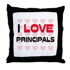 I LOVE PRINCIPALS Throw Pillow