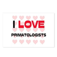 I LOVE PRIMATOLOGISTS Postcards (Package of 8)