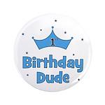 """1st Birthday Dude! 3.5"""" Button"""