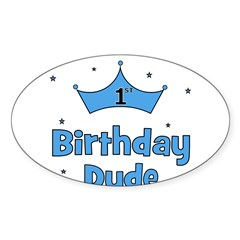 1st Birthday Dude! Oval Decal