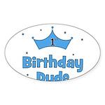 1st Birthday Dude! Oval Sticker
