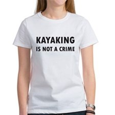 Kayaking is not a Crime Tee