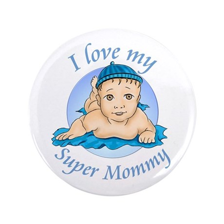 """I love my Super Mommy v2 3.5"""" Button"""