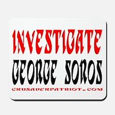INVESTIGATE GEORGE SOROS! Mousepad