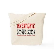 INVESTIGATE GEORGE SOROS! Tote Bag