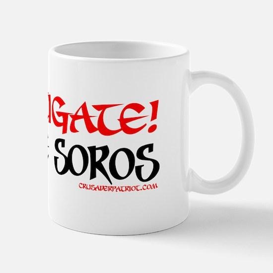 INVESTIGATE GEORGE SOROS! Mug