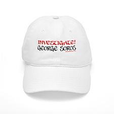 INVESTIGATE GEORGE SOROS! Baseball Cap