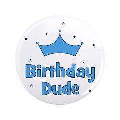"""Birthday Dude! 3.5"""" Button"""
